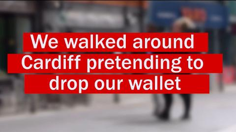 What happened when we walked around Cardiff dropping a wallet