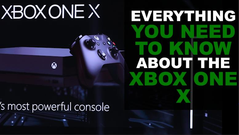 Everything you need to know about the Xbox One X
