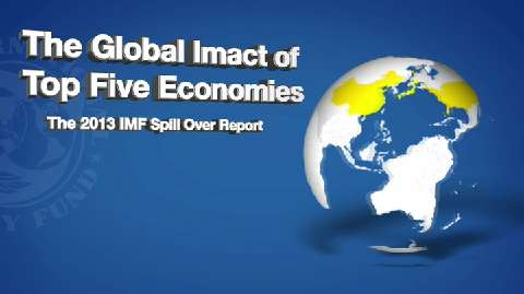 The Global Impact of Top Five Economies: The 2013 IMF Spillover Report