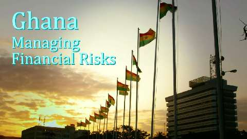 Ghana: Managing Financial Risks