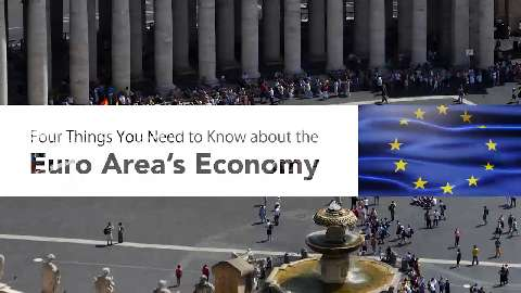 Four Things You Need to Know about the Euro Area's Economy