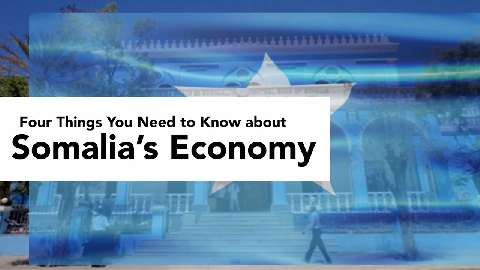 Four Things You Need to Know about Somalia's Economy