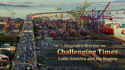 Challenging Times: IMF's Alejandro Werner on Latin America and the Region