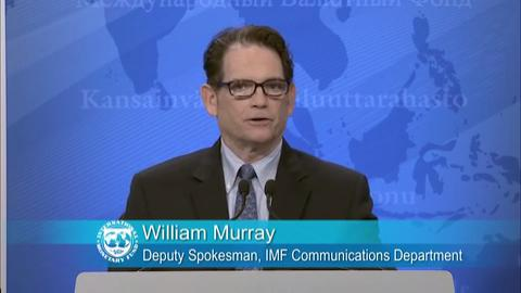 Press Briefing by William Murray, Deputy Spokesman, IMF Communications Department