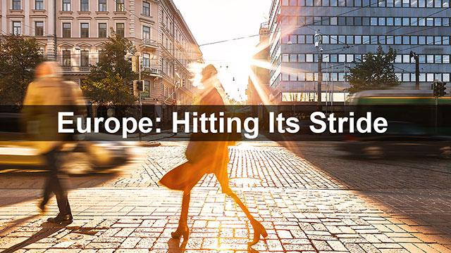 Europe: Hitting Its Stride