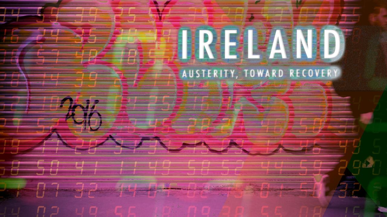 Ireland: Austerity, Toward Recovery