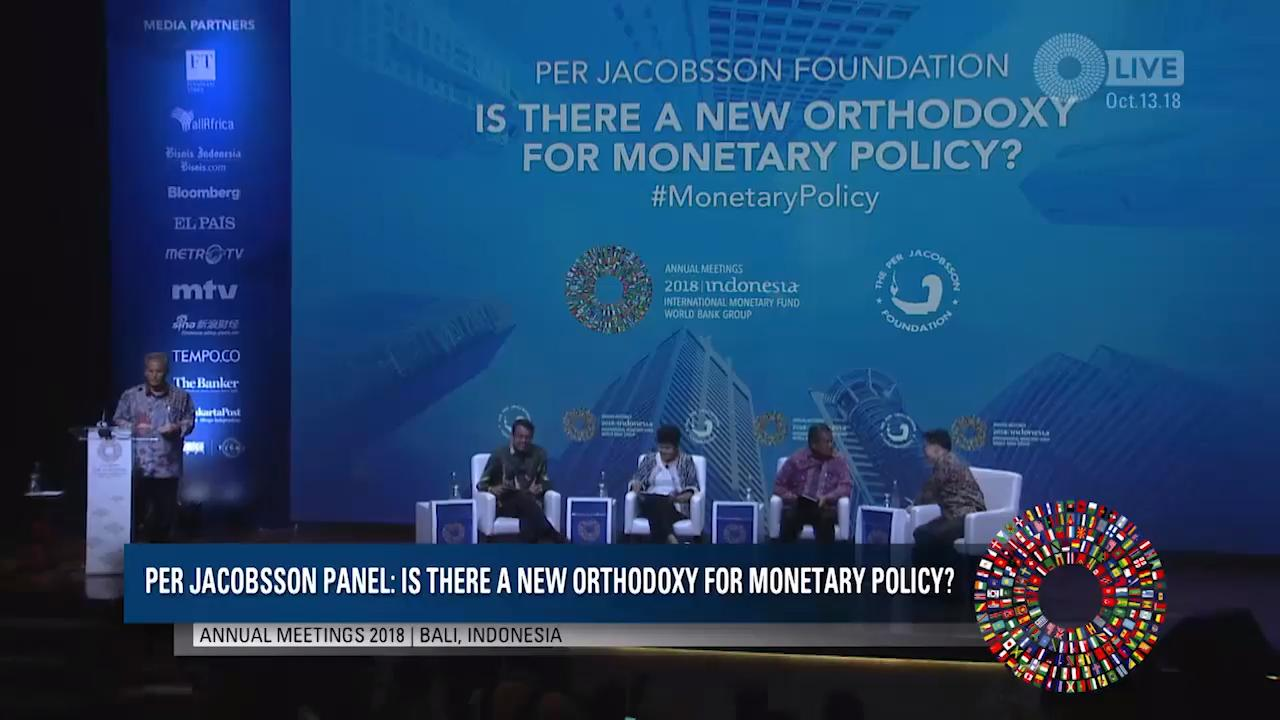 Per Jacobsson Panel: Is There a New Orthodoxy for Monetary Policy?