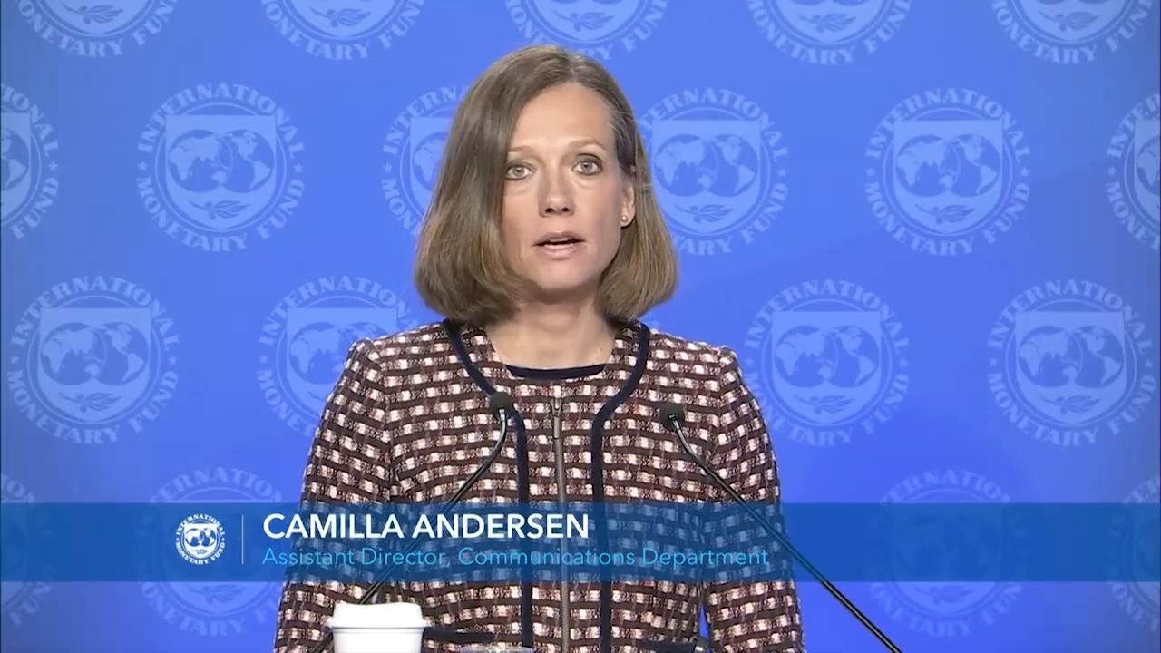 Press Briefing by Camilla Andersen, Assistant Director, IMF Communications Department