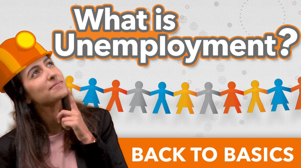 Unemployment Explained