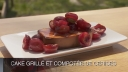 Cake grill et compote de cerises
