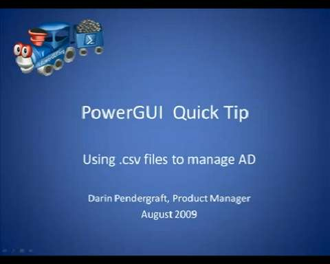 PowerGUI - Using CSV files to Manage Active Directory