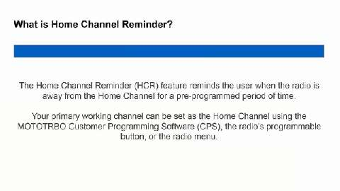 How to Program a MOTOTRBO Radio for the Home Channel Reminder Feature