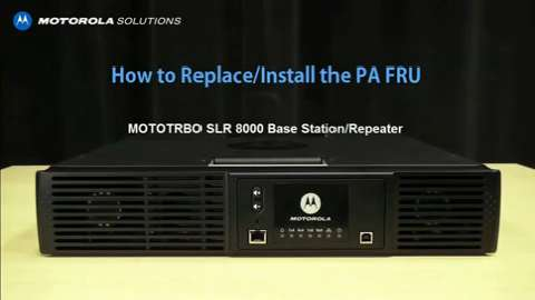 SLR 8000 - Replace and Install the Power Amplifier (PA) FRU