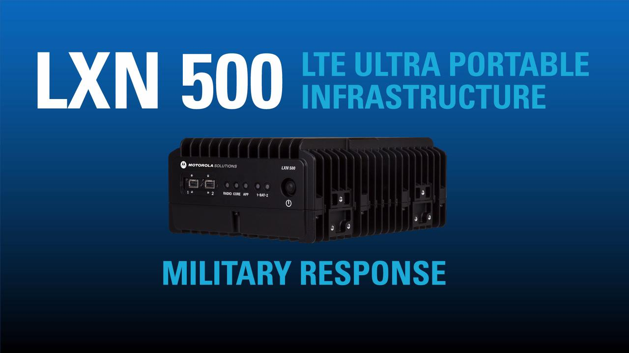 LXN 500 LTE Ultra Portable Infrastructure Military Response