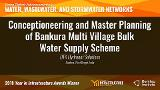 DTK Hydronet Solutions – Conceptioneering and Master Planning of Bankura Multi Village Bulk Water Supply Scheme