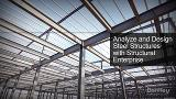 Analyze and Design Steel Structures with Structural Enterprise