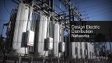 Design Electric Distribution Networks_New